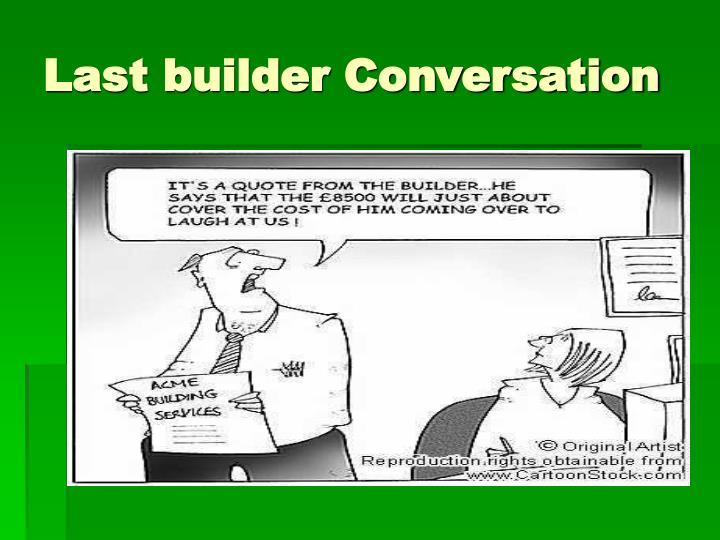 Last builder Conversation