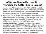 asns are new to me how do i translate the asns i see to names