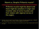 absent vs atrophic piriformis muscle