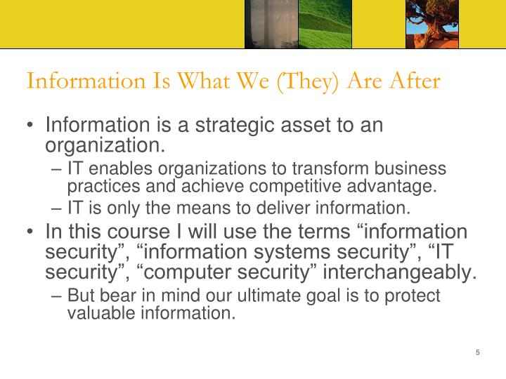 Information Is What We (They) Are After