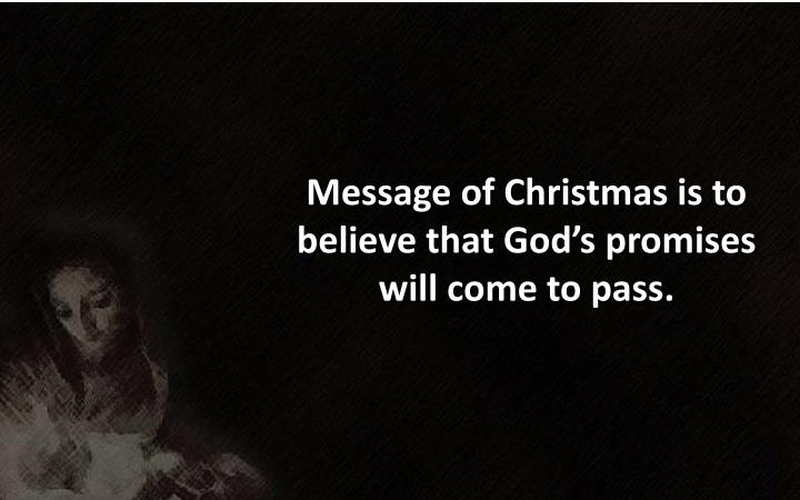 Message of Christmas is to believe that God's promises