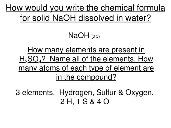 How would you write the chemical formula for solid NaOH dissolved in water?