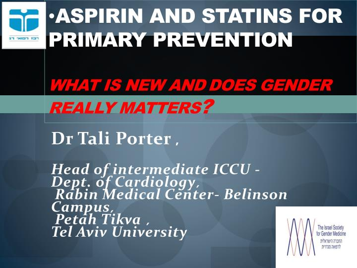 aspirin and statins for primary prevention what is new and d oes gender really matters n.