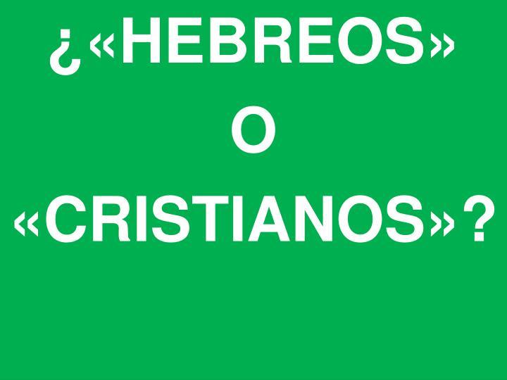 ¿«HEBREOS»