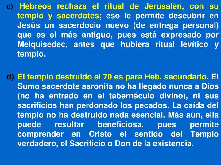 Hebreos rechaza el ritual de Jerusalén, con su templo y sacerdotes