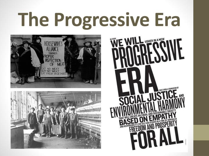 the progressive era in the political practice of the united states In writing of the progressive era, historians of the early twentieth century have focused on the movement thus, progressivism rose out the populist movement, was inspired by political novelists and after the united states became involved in 1917, many things seemed to be advancing along.