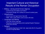important cultural and historical results of the roman occupation