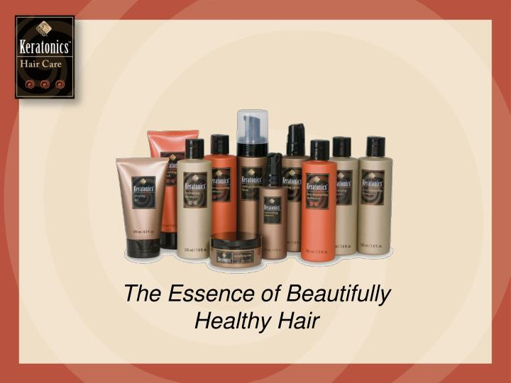 the essence of beautifully healthy hair n.