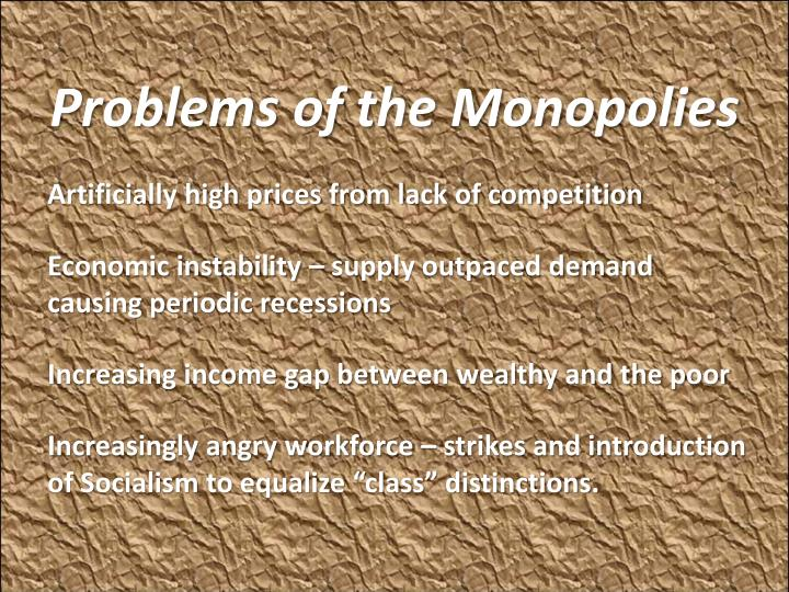 Problems of the monopolies