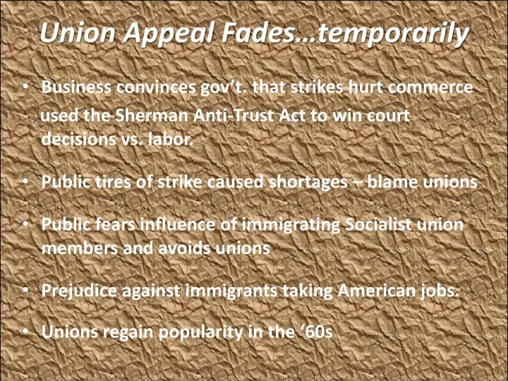 Union Appeal Fades…temporarily