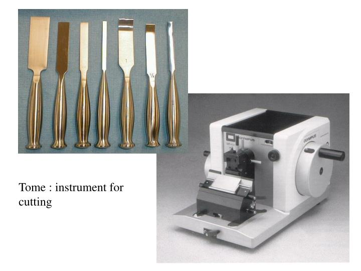 Tome : instrument for cutting