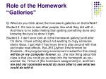 role of the homework galleries