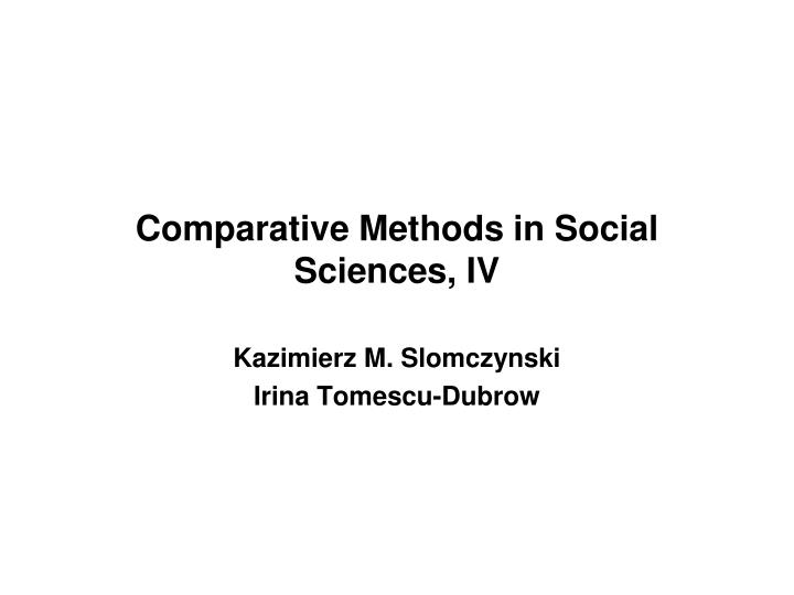 Comparative Methods in Social Sciences, I