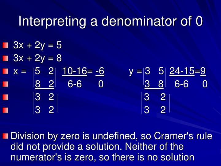 Interpreting a denominator of 0