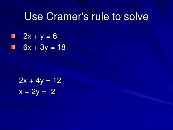 Use Cramer's rule to solve