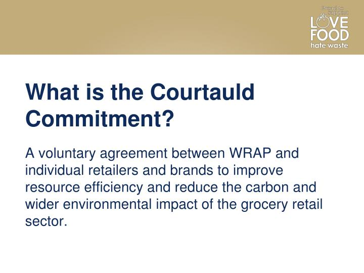 What is the Courtauld Commitment?