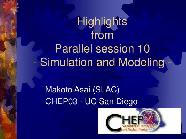 highlights from parallel session 10 simulation and modeling n.