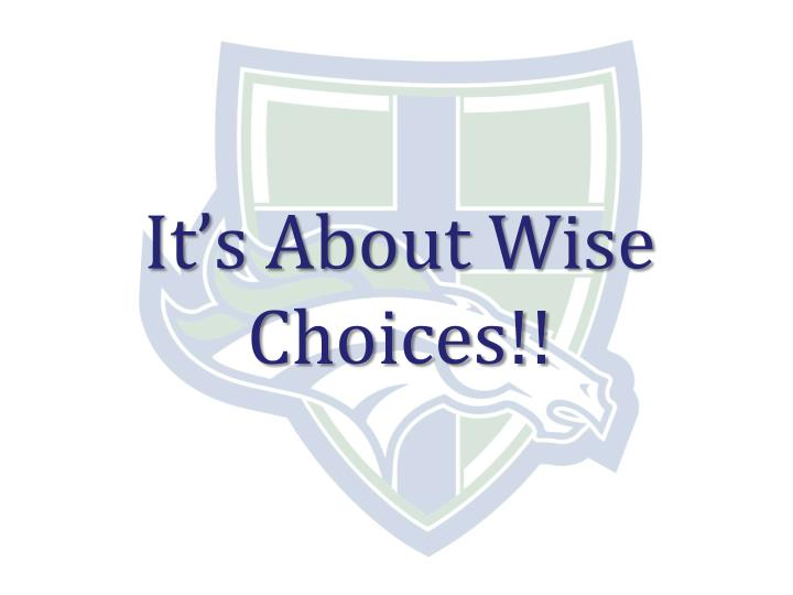 It's About Wise Choices!!