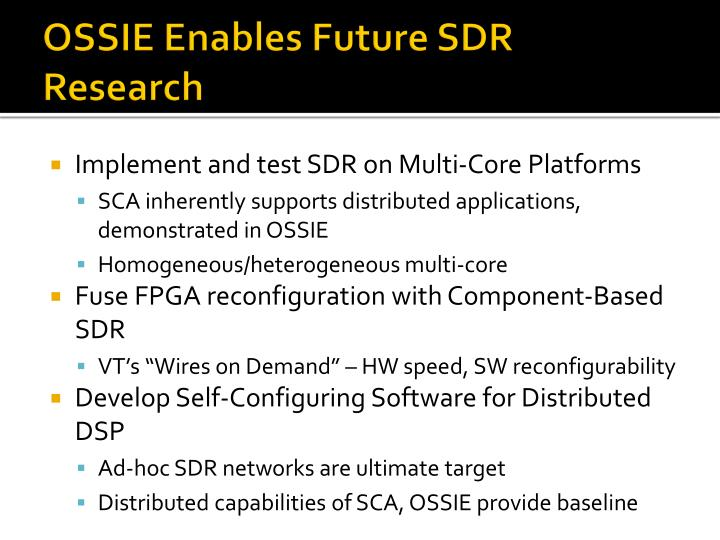 OSSIE Enables Future SDR Research