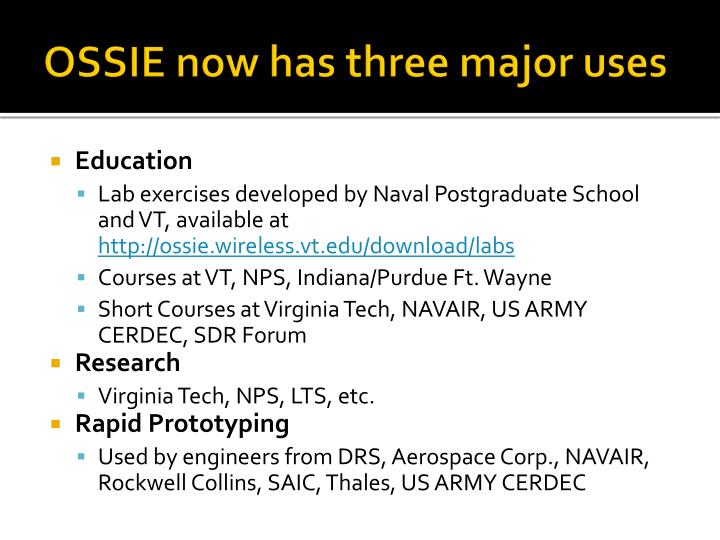 OSSIE now has three major uses