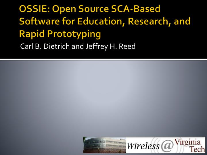 OSSIE: Open Source SCA-Based Software for Education, Research, and Rapid Prototyping