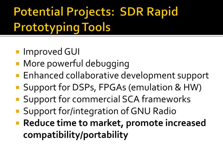 Potential Projects:  SDR Rapid Prototyping Tools