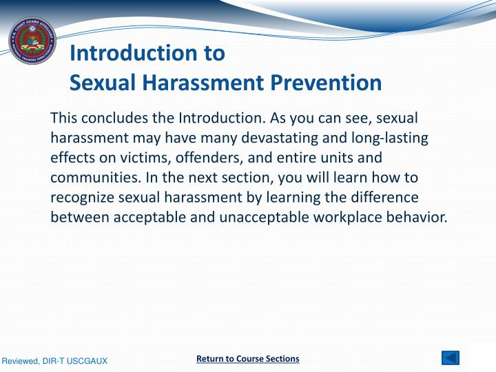 sexual harassment varieties and prevention Descriptions of the specific actions, conduct and varieties of sexual harassment what remedies are available for those who have been subjected to and harmed by sexual harassment sexual harassment prevention strategies.