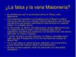 la falsa y la vana masoner a