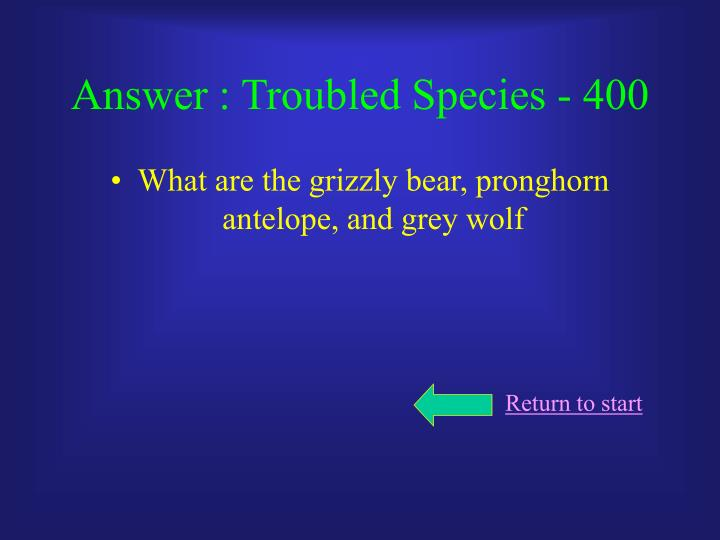 Answer : Troubled Species - 400