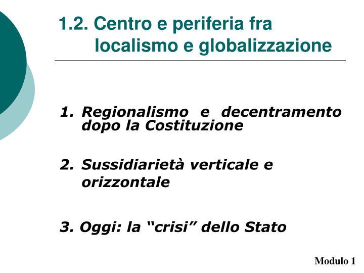 1.2. Centro e periferia fra localismo e globalizzazione