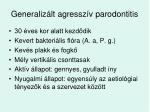 generaliz lt agressz v parodontitis