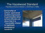 the hazelwood standard hazelwood school district v kuhlmeier 1988
