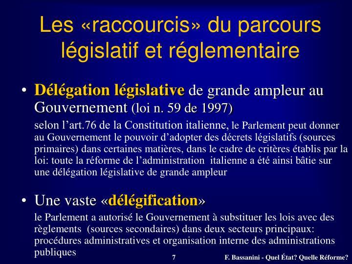 Les «raccourcis» du parcours législatif et réglementaire