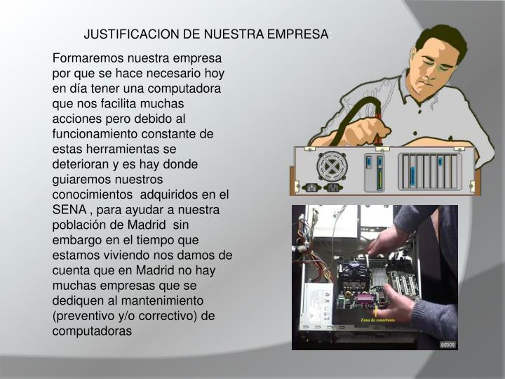 JUSTIFICACION DE NUESTRA EMPRESA