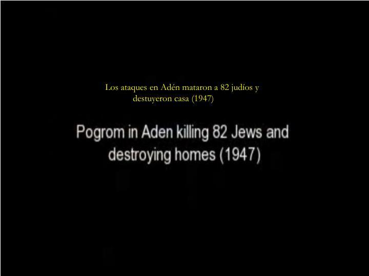 Los ataques en Adén mataron a 82 judíos y