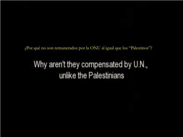 """¿Por qué no son remunerados por la ONU al igual que los """"Palestinos""""?"""