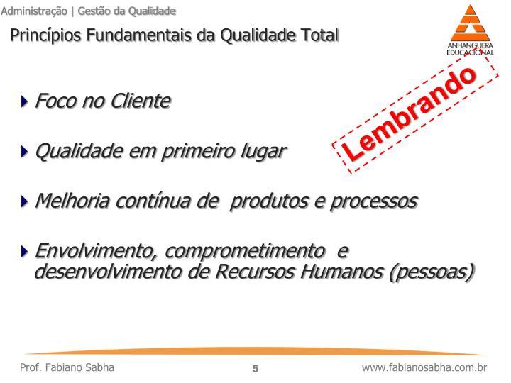 Princípios Fundamentais da Qualidade Total