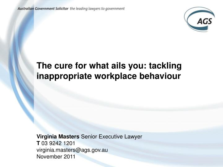 The cure for what ails you tackling inappropriate workplace behaviour