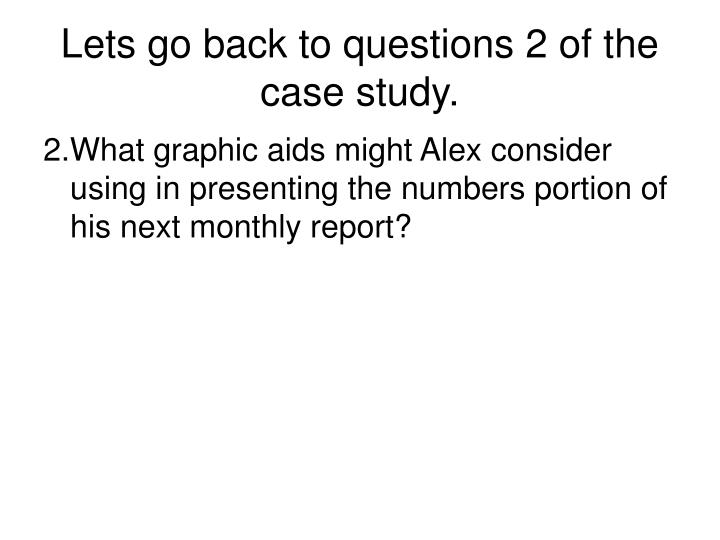 Lets go back to questions 2 of the case study.