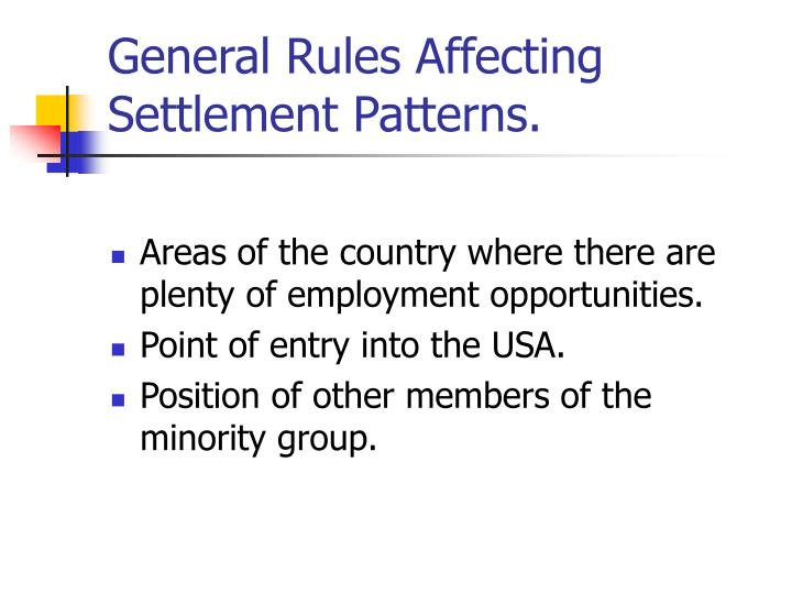 General Rules Affecting Settlement Patterns.