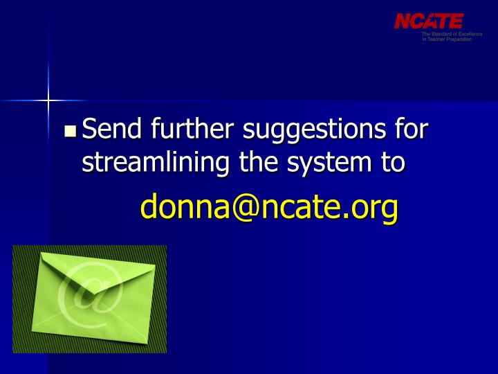 Send further suggestions for streamlining the system to