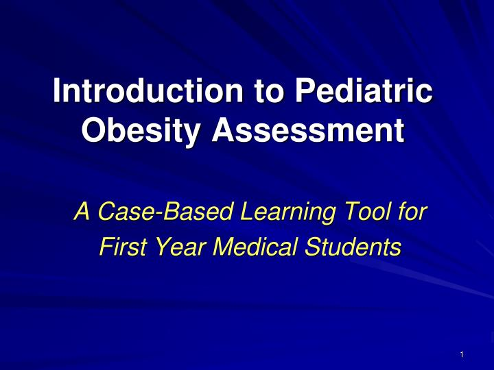 PPT - Introduction to Pediatric Obesity Assessment