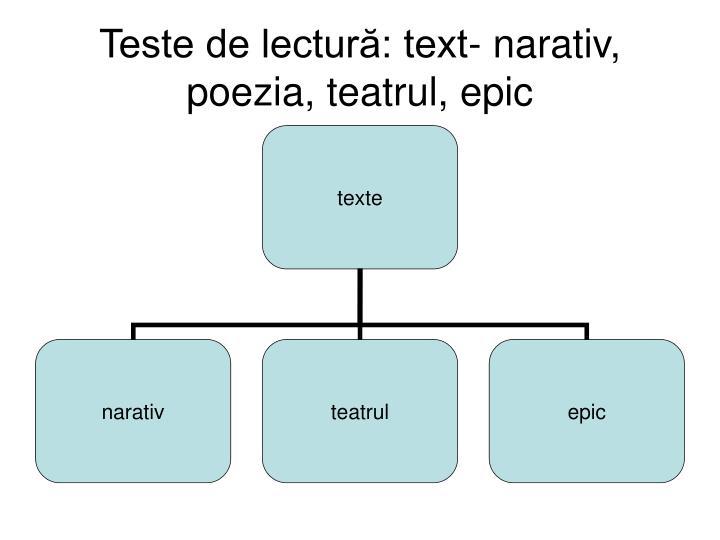 Teste de lectură: text- narativ, poezia, teatrul, epic