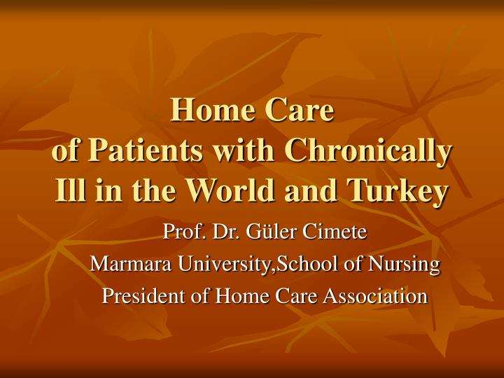 home care of patients with chronically ill in the world and turkey n.