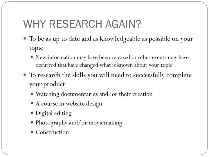 WHY RESEARCH AGAIN?
