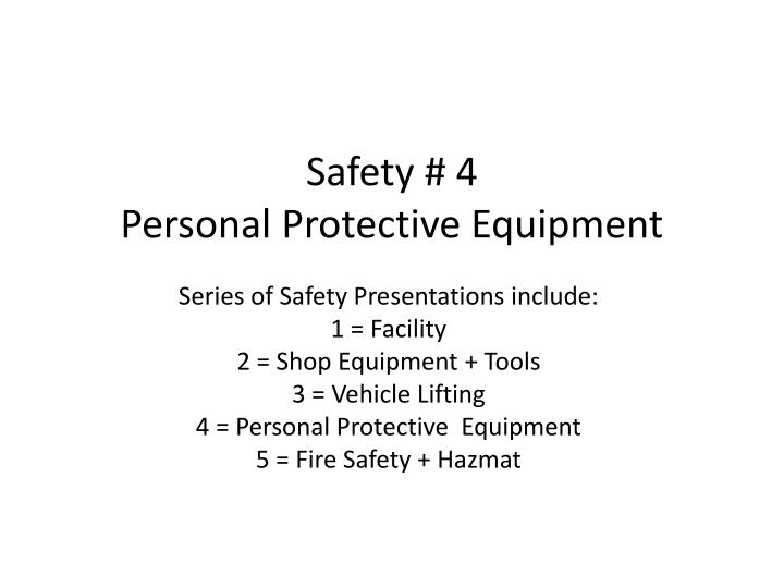 safety 4 personal protective equipment n.
