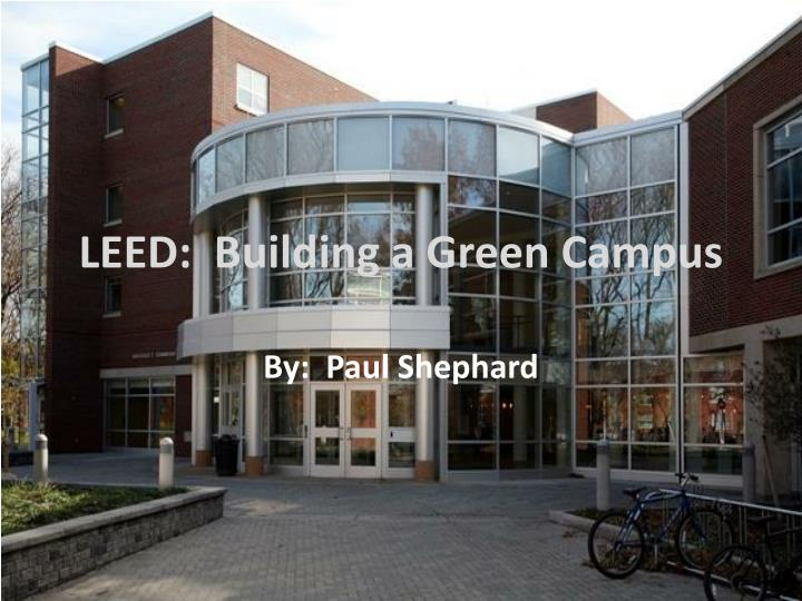 Leed building a green campus