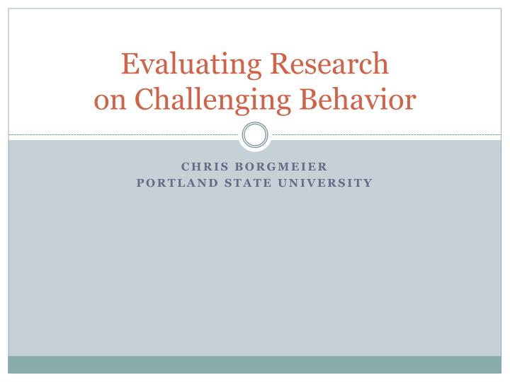 evaluating research on challenging behavior n.