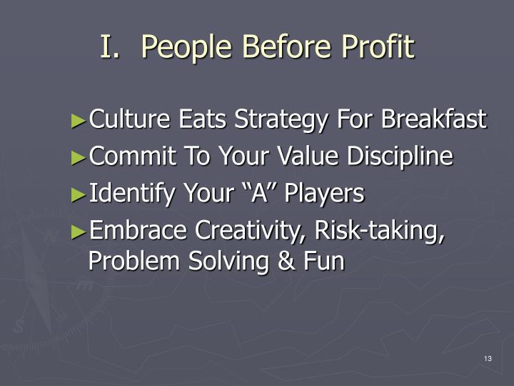 I.  People Before Profit