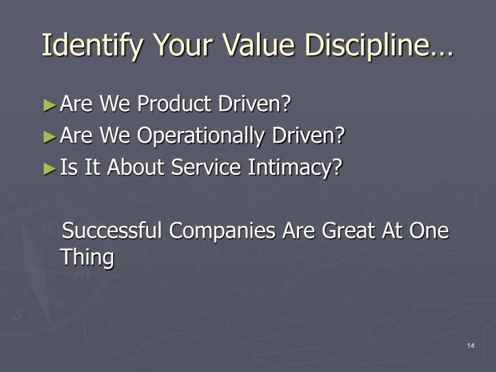 Identify Your Value Discipline…